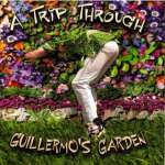 A Trip Through Guillermos Garden