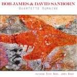Bob James & David Sanborn: Quartette Humaine