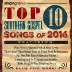 Top 10 Southern Gospel Songs Of 2016