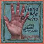 Reed Island Rounders: Hand Me Downs