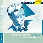 Benjamin Britten (1913-1976): Britten conducts Britten
