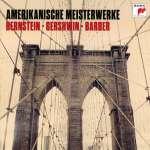 Amerikanische Meisterwerke - Bernstein, Gershwin, Barber