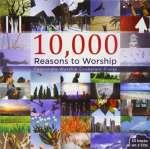 10. 000 Reasons To Worship