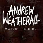 Andrew - Va Weatherall: Watch The Ride