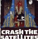 Crash The Satellites: Crash The Satellites