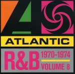 Atlantic R& B Vol. 8: 1970 - 1974