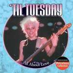 'Til Tuesday: All About Love