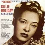Billie Holiday (1915-1959): Me Myself And I