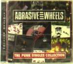 Abrasive Wheels: The Punk Singles Collection