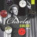 Charles-10 Ans Deja!