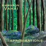Ammaron Vahai: Improvisations