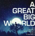 Great Big World: Is There Anybody Out There