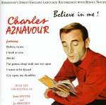 Charles Aznavour: Believe In Me