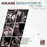 Aram Shelton: Two Cities