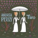 Andrea Perry: Two