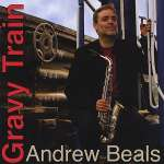 Andrew Beals: Gravy Train