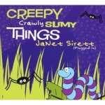 Creepy Crawly Slimy Things