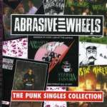 Abrasive Wheels: Punk Singles Collection (1)