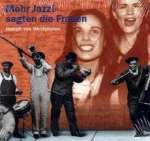 Von Westphalen, Joseph: 'Mehr Jazz!' sagen die Frauen
