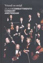 25 Jaar Combattimento Consort Amsterdam (CD + Buch in holländischer Sprache)