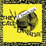 'They Call Me ''Bwana'''