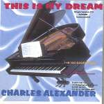 Charles Alexander: This Is My Dream (1)