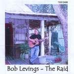 Bob Levings: Raid