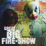 Great Big Fire-Show