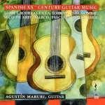 Agustin Maruri - Spanish XXth Century Guitar Music