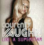 Courtney Vaughn: Like A Superstar
