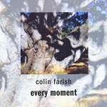 Colin Farish: Every Moment