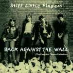 Stiff Little Fingers: Back Against The Wall