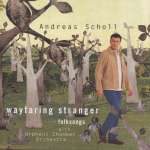 Andreas Scholl - Wayfaring Stranger