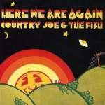 Country Joe & The Fish: Here We Go Again
