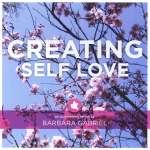 Creating Self Love