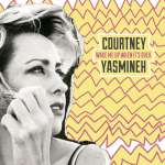 Courtney Yasmineh: Wake Me Up When Its Over