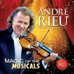 Andre Rieu: Magic Of The Musicals