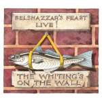 Belshazzar's Feast Live! The Whiting's On The Wall
