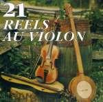 21 Reels Au Violon