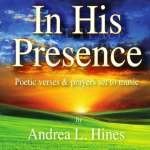 Andrea L. Hines: In His Presence