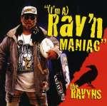 (I'm A) Rav'N Maniac