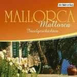 Mallorca, Mallorca - Inselgeschichten