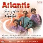 Atlantis (Schlager): Ihre großen Erfolge