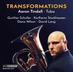 Aaron Tindall (Tuba) - Transformations