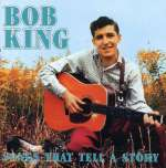 Bob King: Songs That Tell A Story