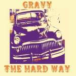 Gravy: Hard Way