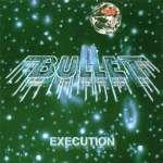 Bullet: Execution