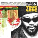 Toots & The Maytals: True Love (1)