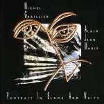 Michel Graillier & Alain Jean-Marie: Portrait In Black And White