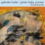 Gabriele Hasler & Günter Baby Sommer: Fundstücke